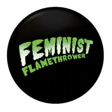 "The Drowns - Feminist Flamethrower - Green - 1"" Button"