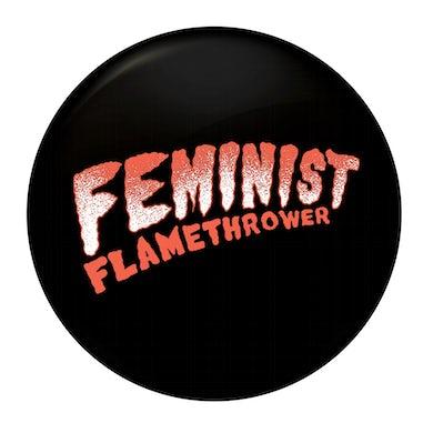 "The Drowns - Feminist Flamethrower - Orange - 1"" Button"
