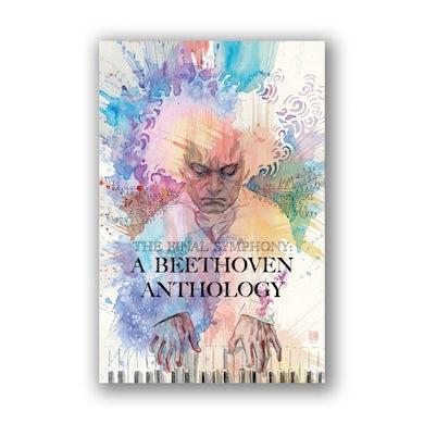 Ludwig van Beethoven - The Final Symphony: A Beethoven Anthology