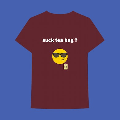 suck tea bag ? T-Shirt