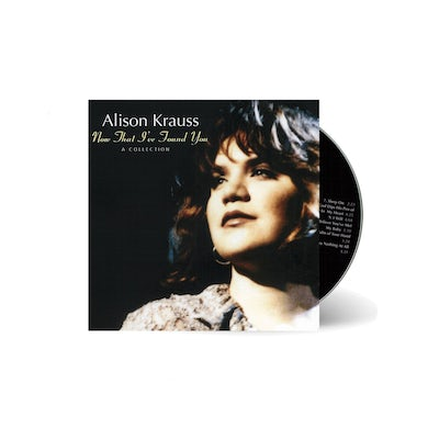 Alison Krauss and the Union Station  - Now That I've Found You: A Collection CD
