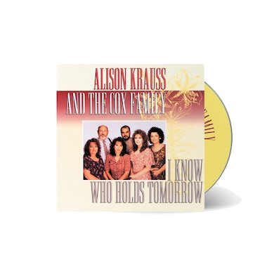 Alison Krauss and the Union Station  & The Cox Family - I Know Who Holds Tomorrow CD