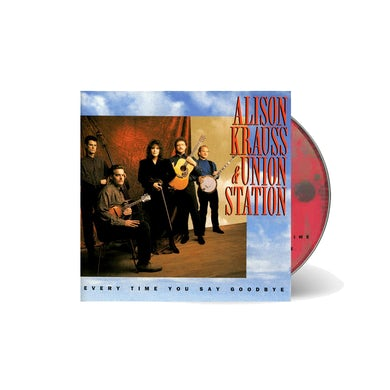 Alison Krauss and the Union Station  & Union Station - Every Time You Say Goodbye CD