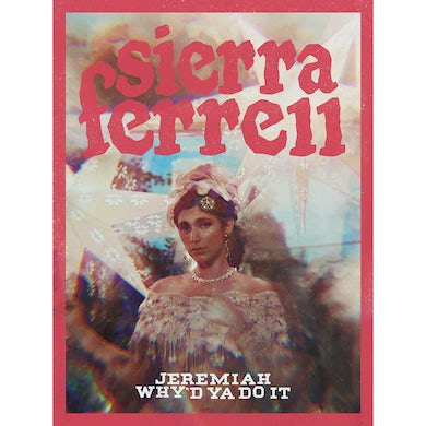 "Sierra Ferrell - 18"" x 24"" Jeremiah / Why'd Ya Do It Artwork Poster"