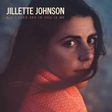 Jillette Johnson - All I Ever See In You Is Me - CD