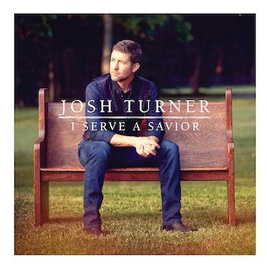 Josh Turner CD- I Serve a Savior