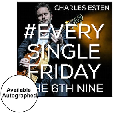 Charles Esten CD- #EverySingleFriday 6th Nine