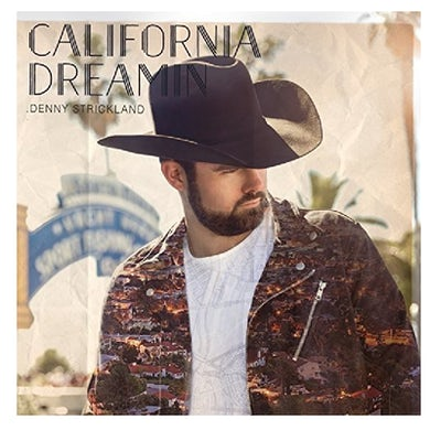 Denny Strickland AUTOGRAPHED CD- California Dreamin