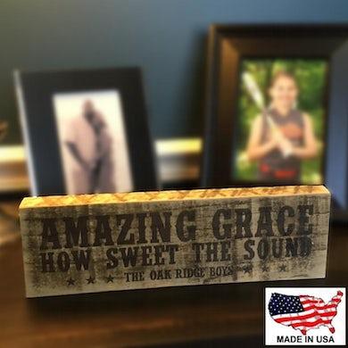 The Oak Ridge Boys Amazing Grace Wooden Block