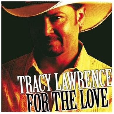 Tracy Lawrence CD- For the Love