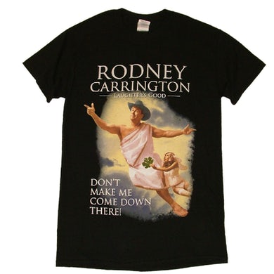 Rodney Carrington Black Tee- Don't Make Me...