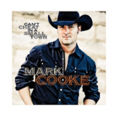 Mark Cooke CD Single-  Can't Cheat In A Small Town