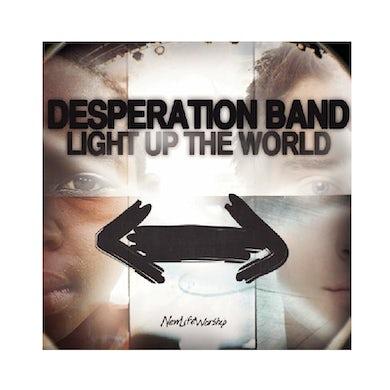 Desperation Band CD- Light Up The World