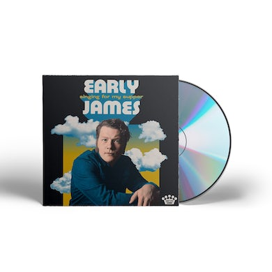 Early James - Singing For My Supper CD