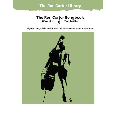 The Ron Carter Songbook - Treble Clef - C Version