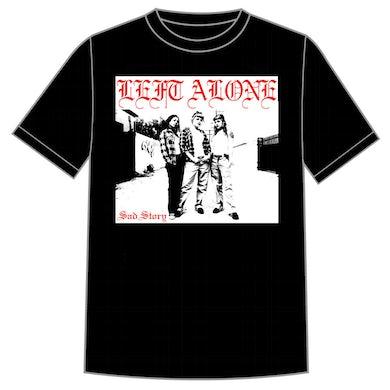 "Left Alone ""Sad Story"" Shirt"