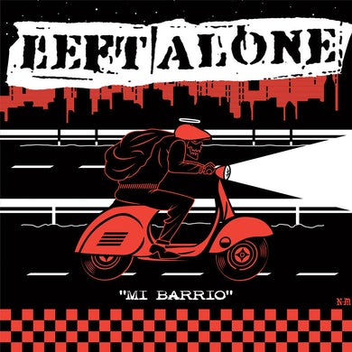 "Left Alone ""Mi Barrio/ ?"" 7"" Vinyl! on Red or White"