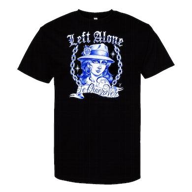 """Left Alone """"Te Quiero Ver"""" Shirt"""