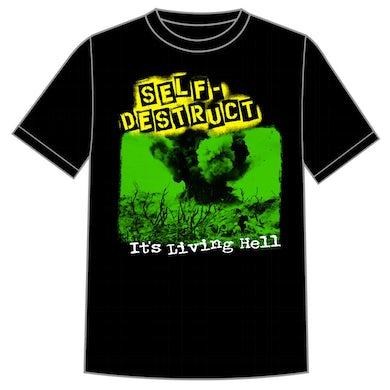 """Self Destruct """"Its a Living Hell"""" Shirt"""