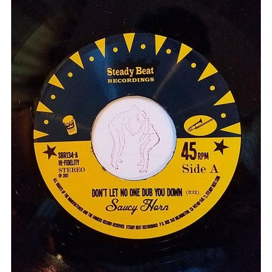 """Saucy Horn Don't Let No One Dub You Down 7"""" (Vinyl)"""