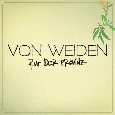 Von Weiden - Ruf der Provinz - CD (2017)