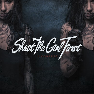 Shoot The Girl First - I Confess - CD (2016)