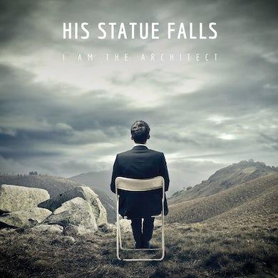 His Statue Falls - I Am The Architect - CD (2013)