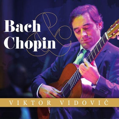 VIKTOR VIDOVIĆ - BACH & CHOPIN