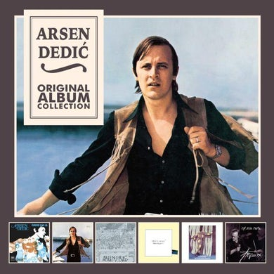 ARSEN DEDIĆ - ORIGINAL ALBUM COLLECTION