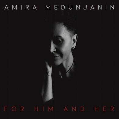 AMIRA MEDUNJANIN - FOR HIM AND HER