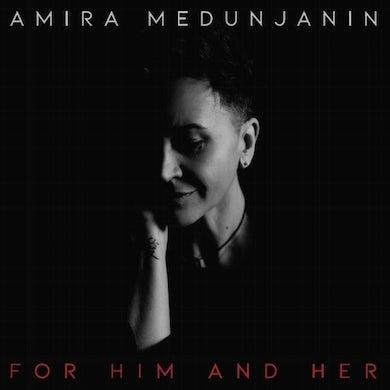 AMIRA MEDUNJANIN - FOR HIM AND HER (LP) (Vinyl)