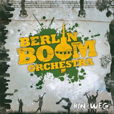 Berlin Boom Orchestra - Hin und Weg (CD)