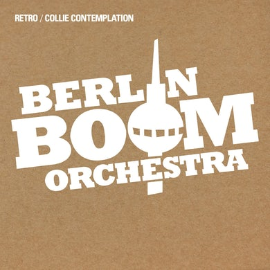 "Berlin Boom Orchestra - Retro / Collie Contemplation (7"" Vinyl Single)"