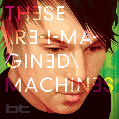 BT - These Re-Imagined Machines (Box Set)