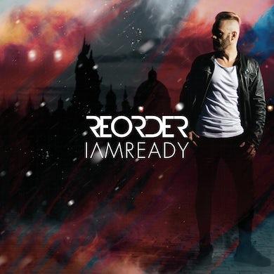 ReOrder - I Am Ready