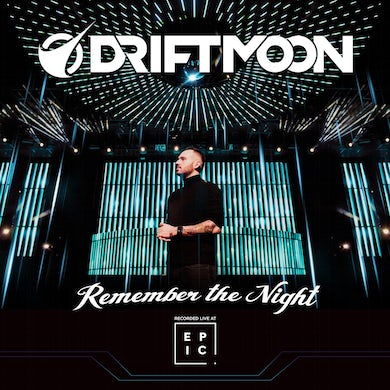 Driftmoon - Remember the Night (Recorded Live at Club EPIC)