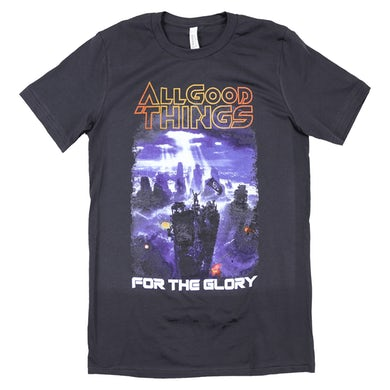 All Good Things For The Glory T-Shirt