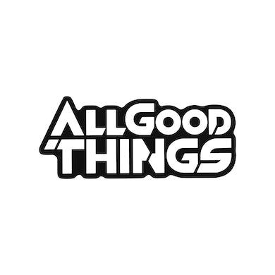 All Good Things Vinyl Sticker