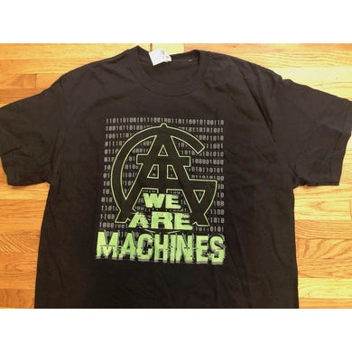 All Good Things We Are Machines T-Shirt