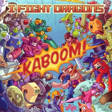 I Fight Dragons KABOOM! CD & MP3