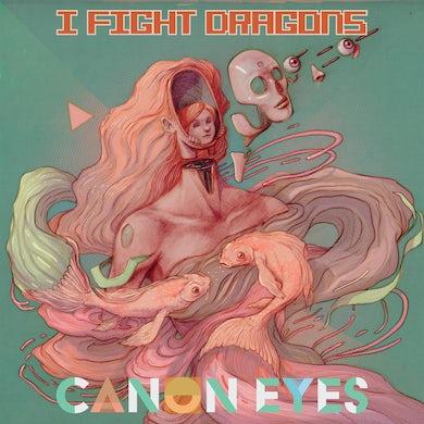 I Fight Dragons Canon Eyes CD & mp3