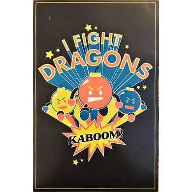I Fight Dragons KABOOM! Poster