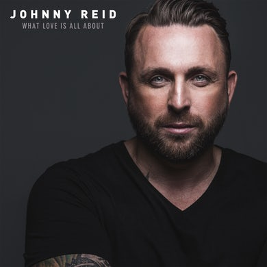 Johnny Reid What Love Is All About - Deluxe Edition