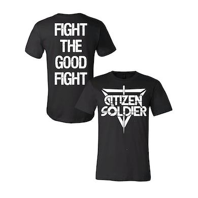Citizen Soldier Fight The Good Fight T-shirt