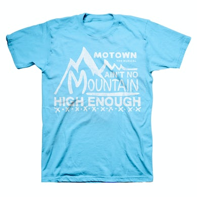 Motown The Musical Ain't No Mountain High Enough T-Shirt