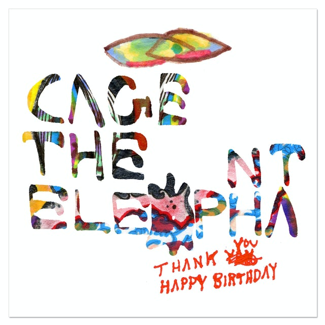 Cage The Elephant - Thank You, Happy Birthday CD