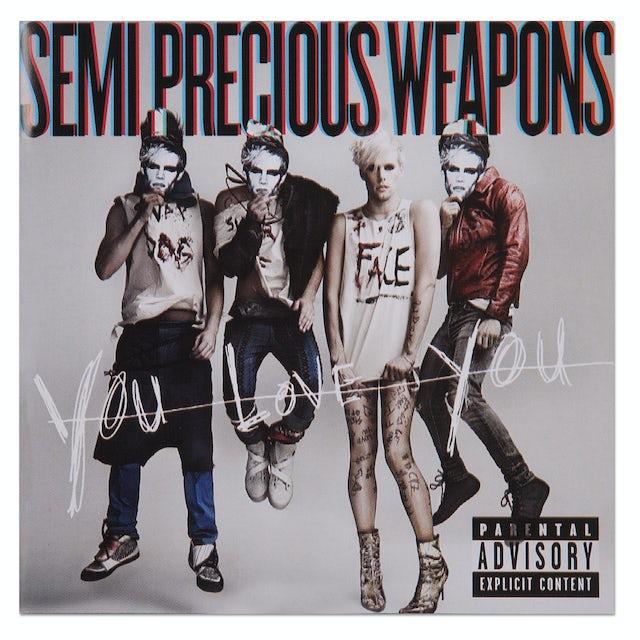 Semi Precious Weapons You Love You CD