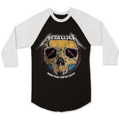 Metallica Raglan | Now That We're Dead Raglan