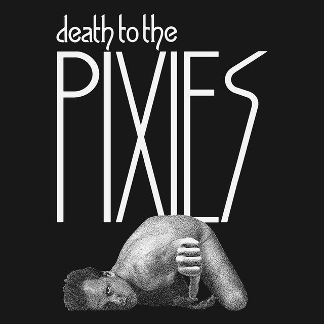 Pixies T-Shirt | Death To The Pixies Shirt