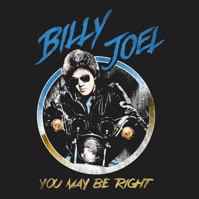 Billy Joel T-Shirt | You May Be Right Billy Joel Shirt